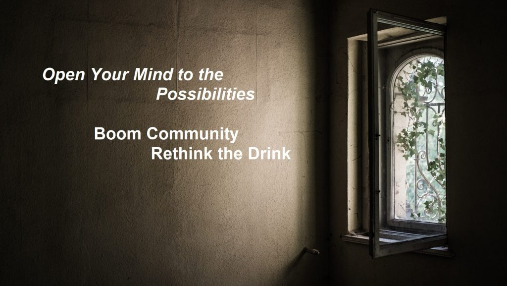 Open Your Mind to the Possibilities BOOM Community Rethink the Drink
