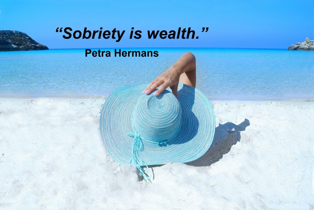 Sobriety is Wealth