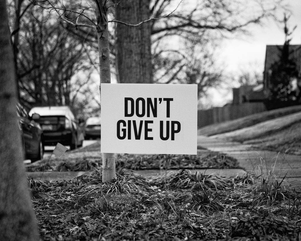 Sign Don't Give up Sober inspiration
