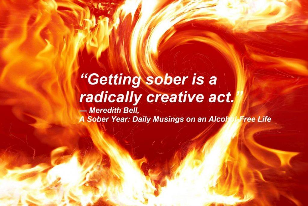 Getting Sober is a Radically Creative Act - Heart on fire