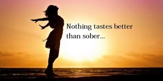 Nothing tastse better than sober
