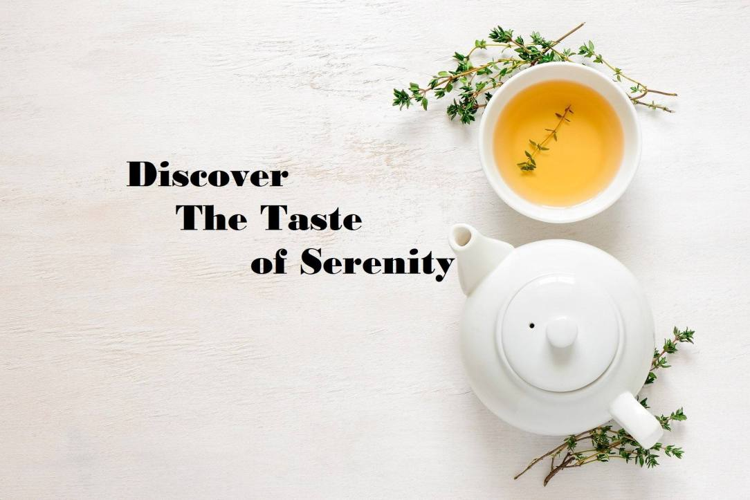 Discover the Taste of Serenity - tea post- Dry January 2021 Inspiration