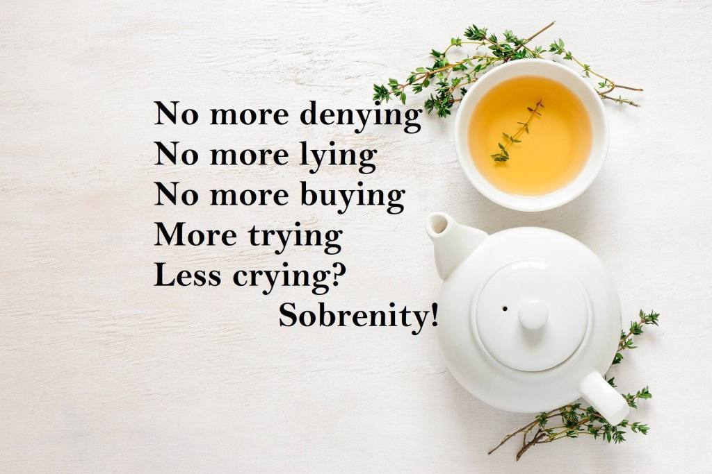 No more denying No more lying No more buying More trying Less crying?  Sobrenity! Why I'm Loving Life Sober - A Dry January 2021 Inspiration Poem
