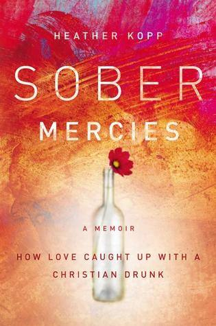 Sober Mercies Books to Help you Stop Drinking and Fuel Your Sober Momentum