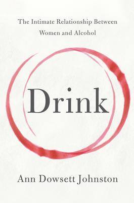Books to Help you Stop Drinking and Fuel Your Sober Momentum - Drink by Anne Dowsett Johnston