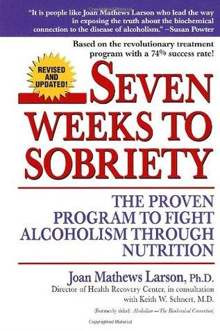 Books to Help you Stop Drinking and Fuel Your Sober Momentum - Seven Weeks to Sobriety: The Proven Program to Fight Alcoholism through Nutrition