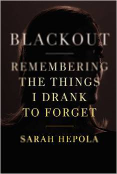 Books to Help you Stop Drinking and Fuel Your Sober Momentum Blackout by Sarah Hepola