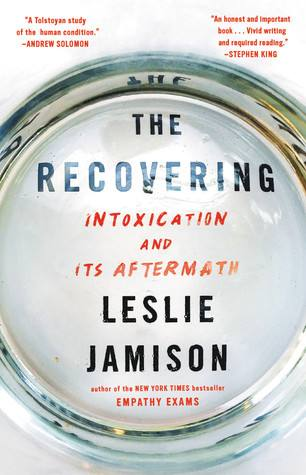 The Recovering: Intoxication and Its Aftermath - Books to Help you Stop Drinking and Fuel Your Sober Momentum