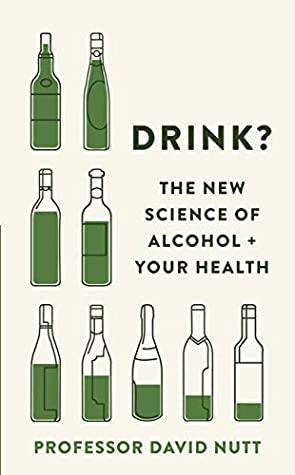 Books to Help you Stop Drinking and Fuel Your Sober Momentum - Drink?: The New Science of Alcohol and Your Health