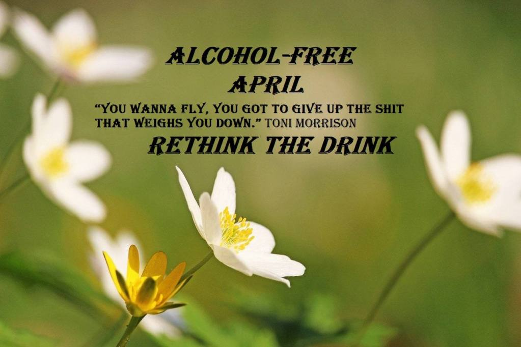 Alcohol Free April Stop Drinking Alcohol Rethink the Drink