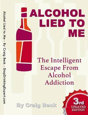 Alcohol Lied to Me - Books to Help you Stop Drinking and Fuel Your Sober Momentum