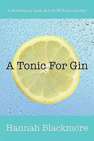 A tonic for Gin - Books to Help you Stop Drinking and Fuel Your Sober Momentum