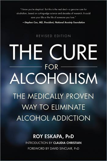 Sinclair Method The Cure For Alcoholism by Dr Roy Eskapa Books to Help you Stop Drinking and Fuel Your Sober Momentum